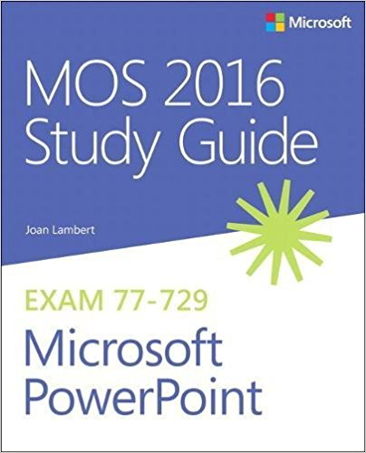 77-729 | MOS 2016 Study Guide for Microsoft PowerPoint (Inglese)