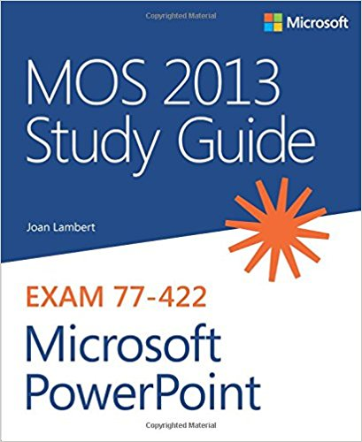 77-422 | MOS 2013 Study Guide for Microsoft PowerPoint (Inglese)