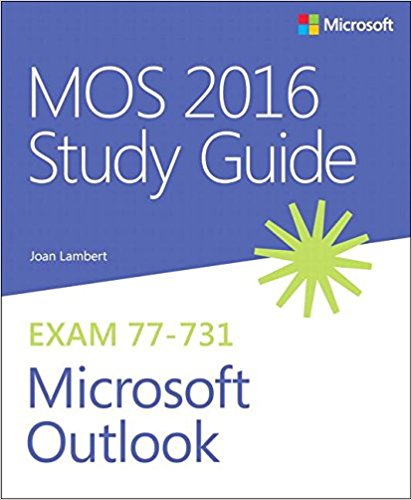 77-731 | MOS 2016 Study Guide for Microsoft Outlook (Inglese)