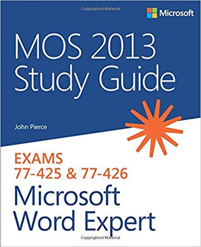 77-425 & 77-426 | MOS 2013 Study Guide for Microsoft Word Expert (Inglese)