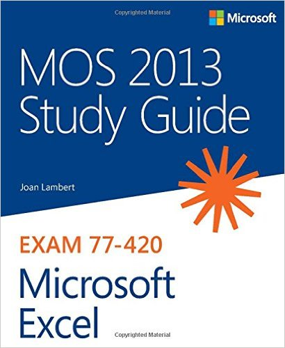 77-420 | MOS 2013 Study Guide for Microsoft Excel (Inglese)