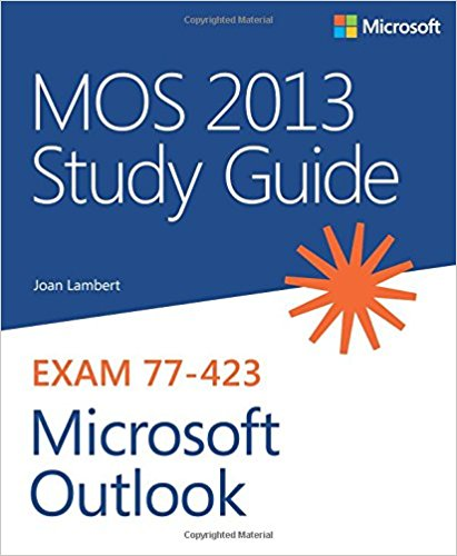 77-423 | MOS 2013 Study Guide for Microsoft Outlook (Inglese)